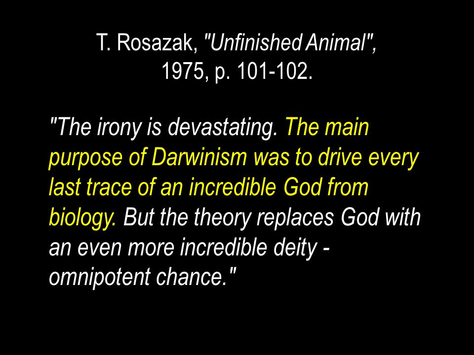 T. Rosazak, Unfinished Animal , 1975, p. 101-102.