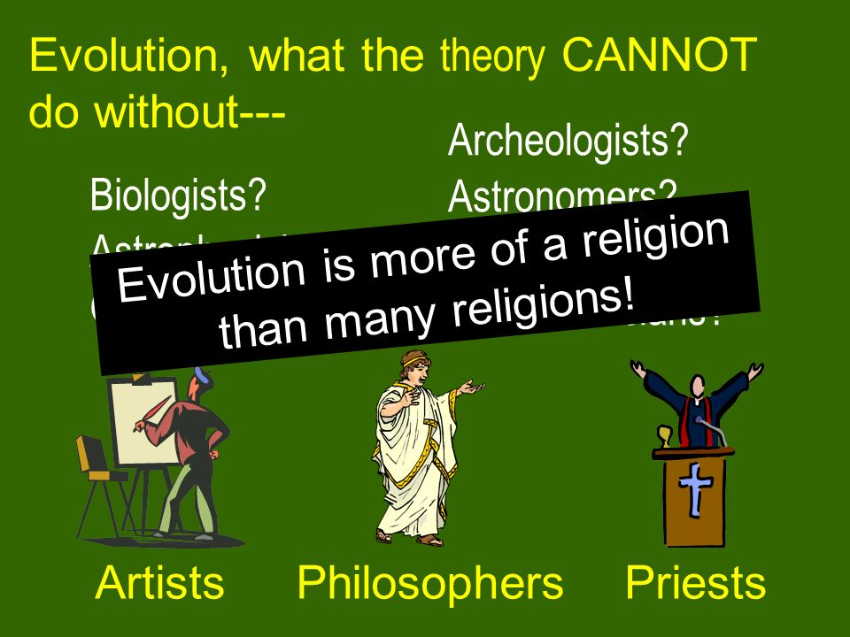 Evolution is more of a religion than many religions!