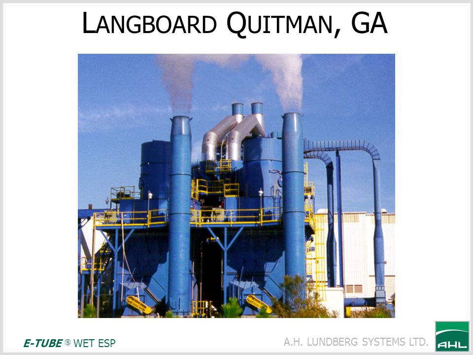 LANGBOARD QUITMAN, GA E-TUBE ® WET ESP