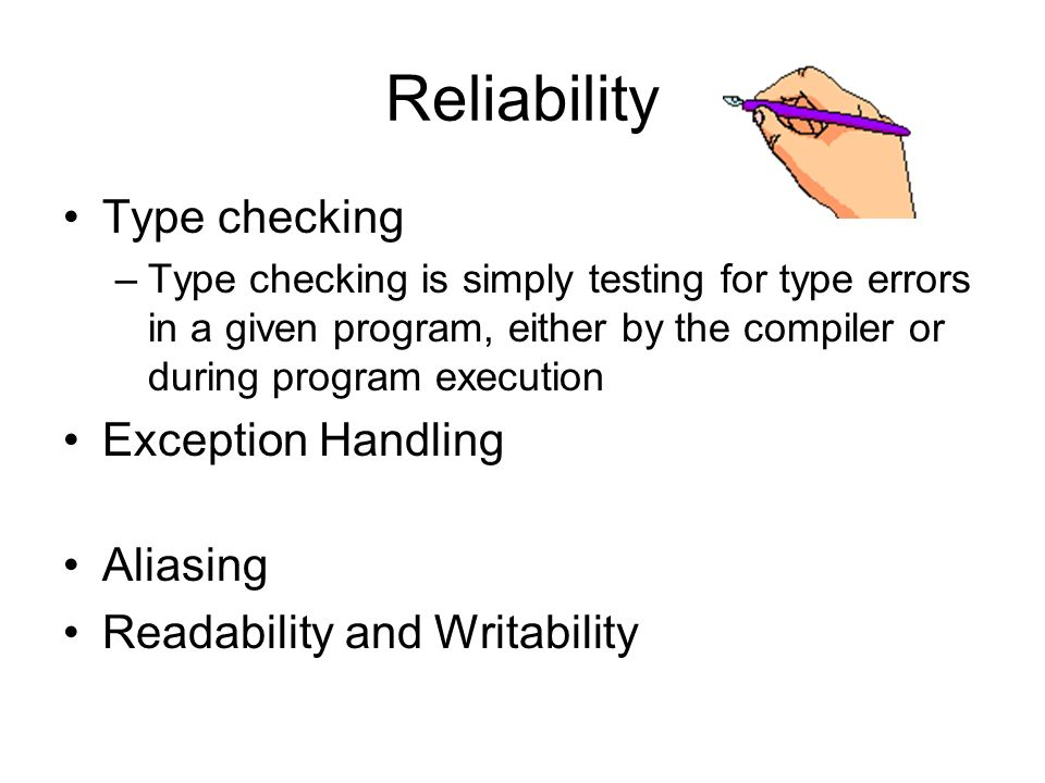 Reliability Type checking Exception Handling Aliasing
