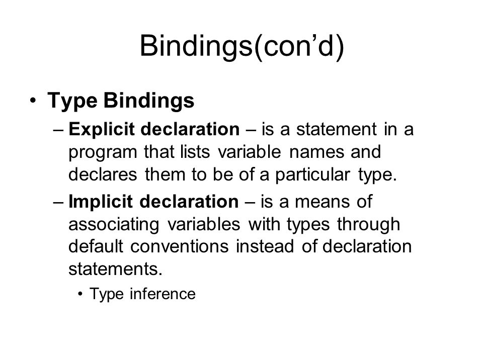 Bindings(con'd) Type Bindings