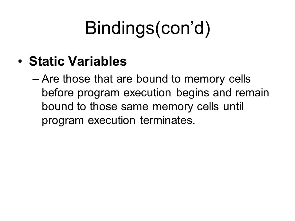 Bindings(con'd) Static Variables
