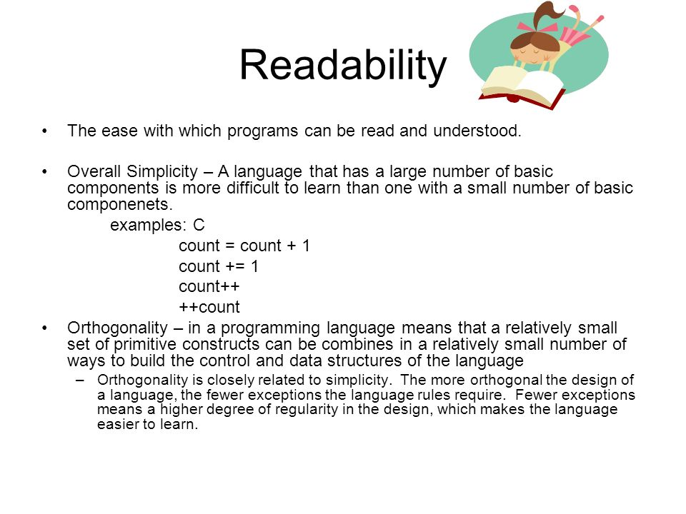 Readability The ease with which programs can be read and understood.