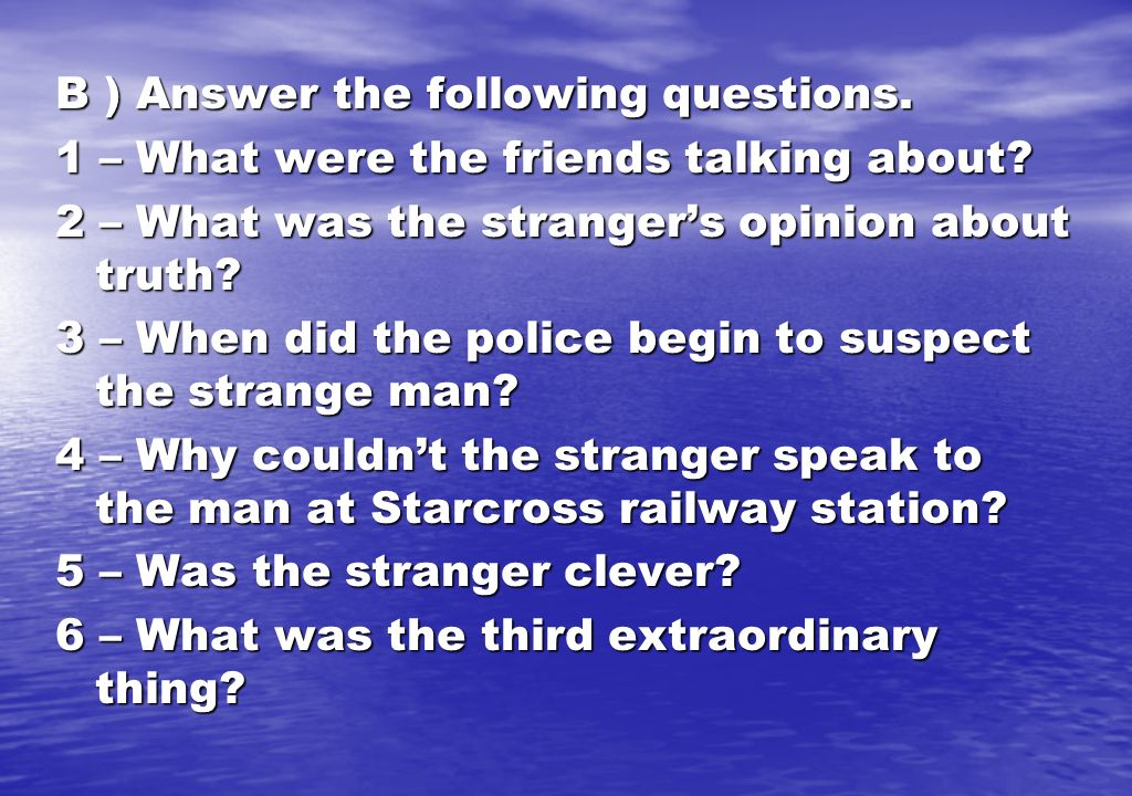 B ) Answer the following questions.