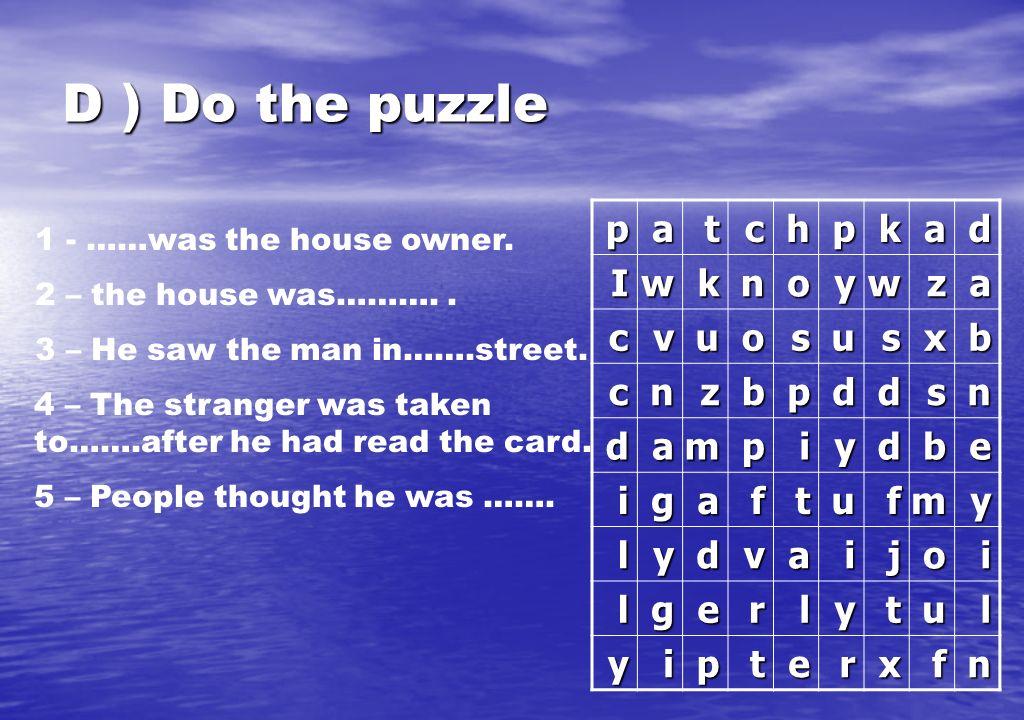 D ) Do the puzzle d a k p h c t z w y o n I b x s u v e i m f g j l r