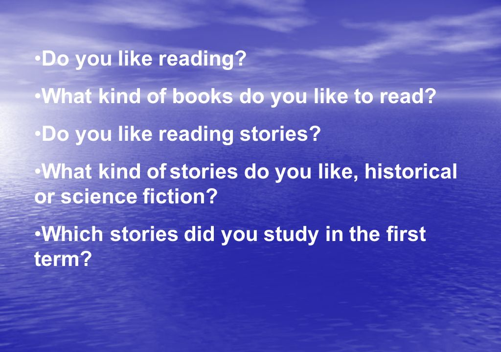 Do you like reading What kind of books do you like to read Do you like reading stories