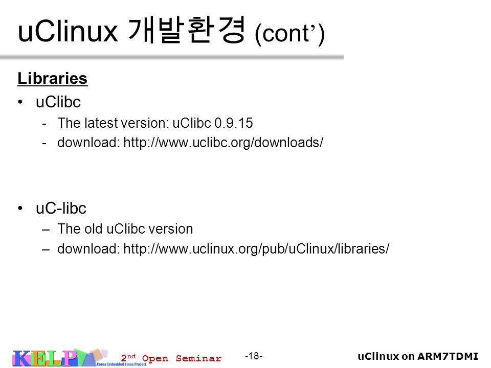 uClinux 개발환경 (cont') Libraries uClibc uC-libc