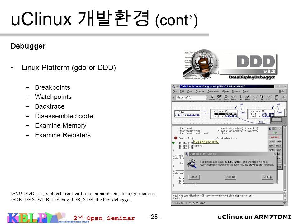 uClinux 개발환경 (cont') Debugger Linux Platform (gdb or DDD) Breakpoints