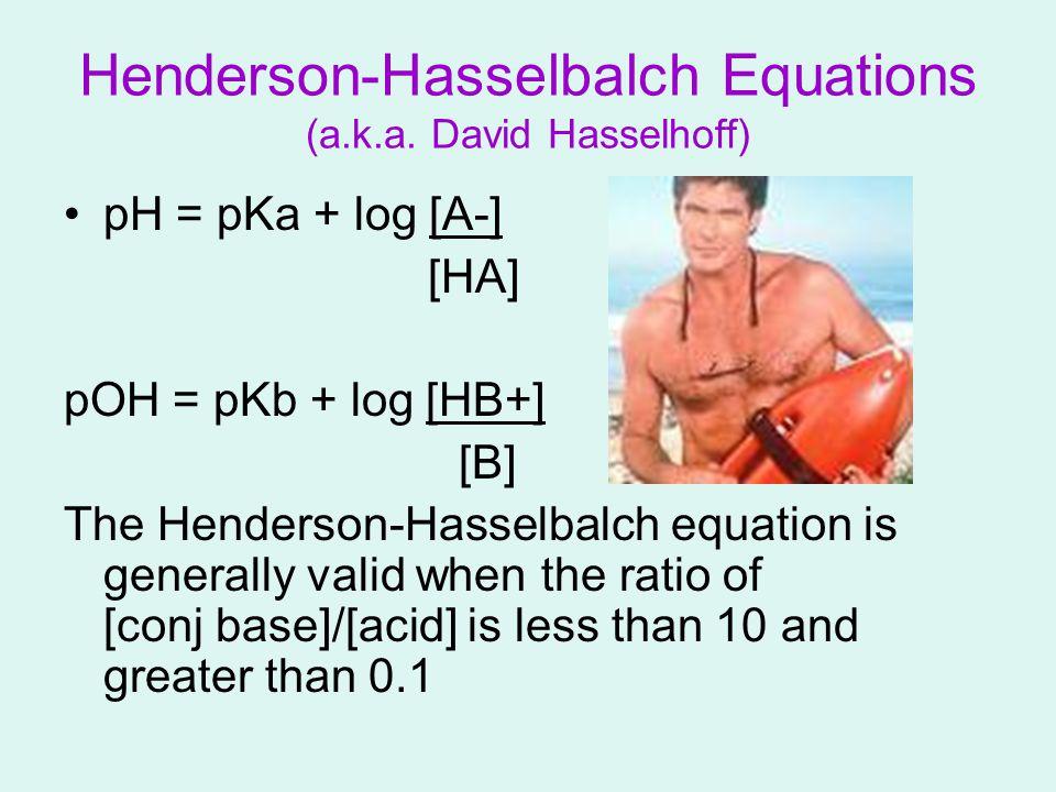 Henderson-Hasselbalch Equations (a.k.a. David Hasselhoff)