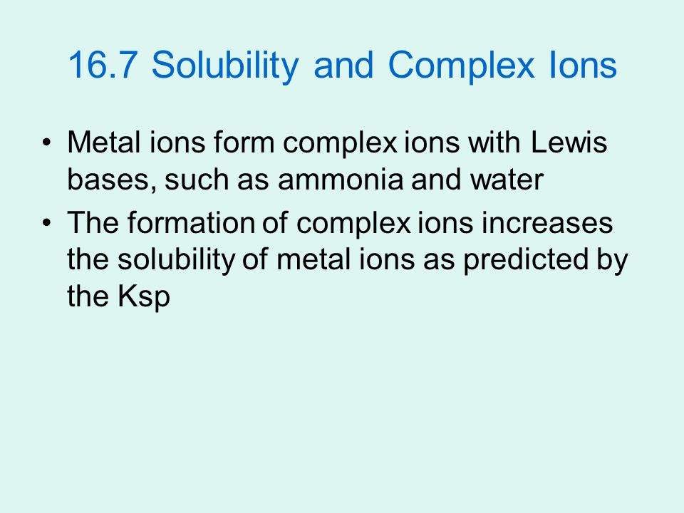 16.7 Solubility and Complex Ions
