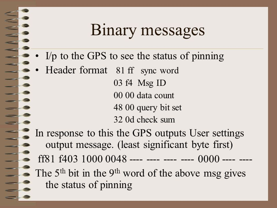 Binary messages I/p to the GPS to see the status of pinning