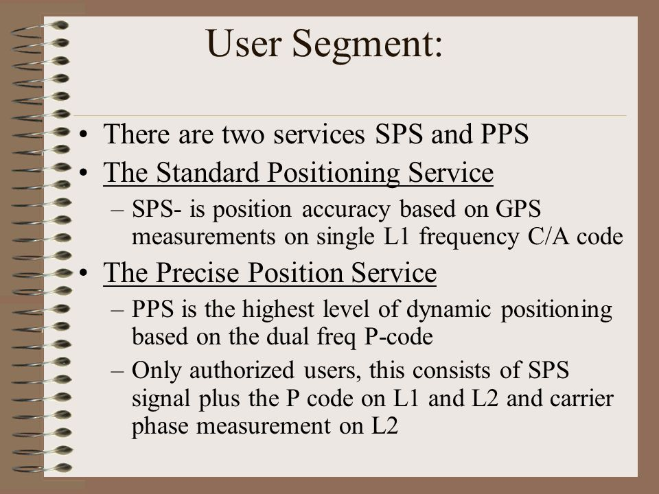 User Segment: There are two services SPS and PPS