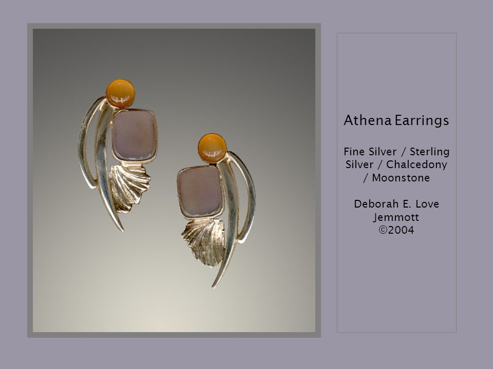 Athena Earrings Fine Silver / Sterling Silver / Chalcedony / Moonstone Deborah E. Love Jemmott ©2004