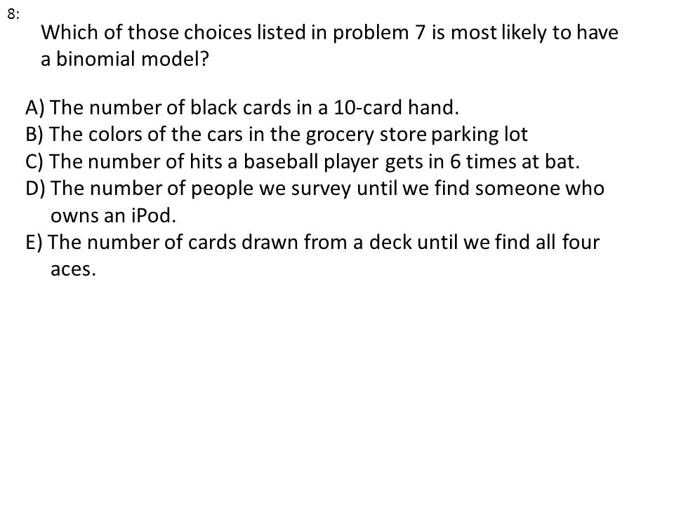 A) The number of black cards in a 10-card hand.