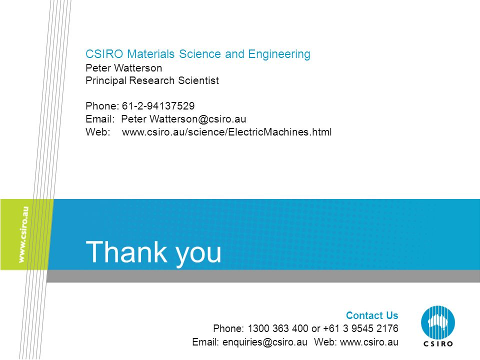 Thank you CSIRO Materials Science and Engineering Peter Watterson
