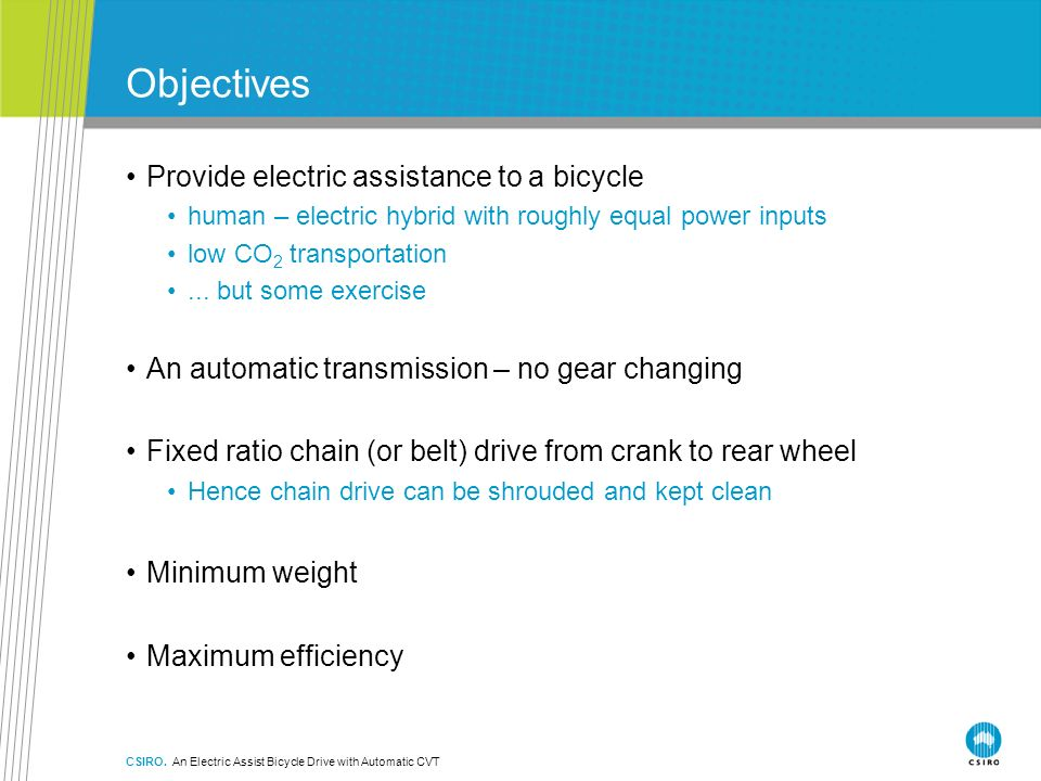 Objectives Provide electric assistance to a bicycle