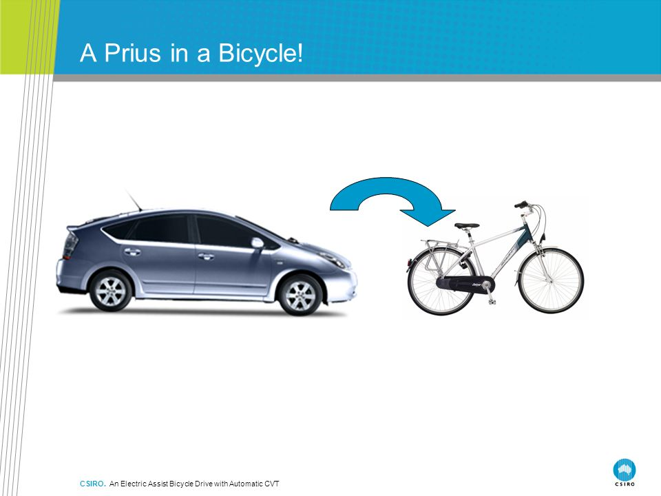 A Prius in a Bicycle! CSIRO. An Electric Assist Bicycle Drive with Automatic CVT