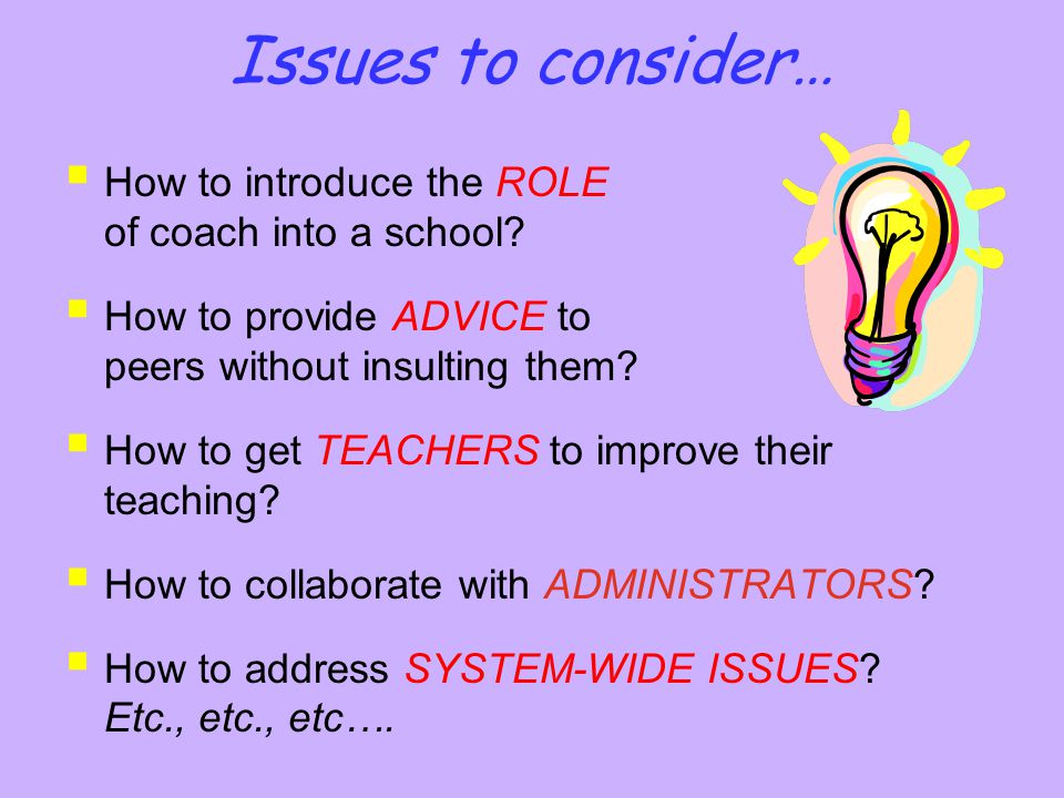 Issues to consider… How to introduce the ROLE of coach into a school