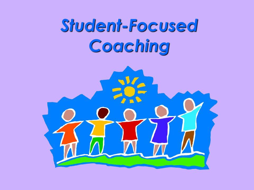 Student-Focused Coaching