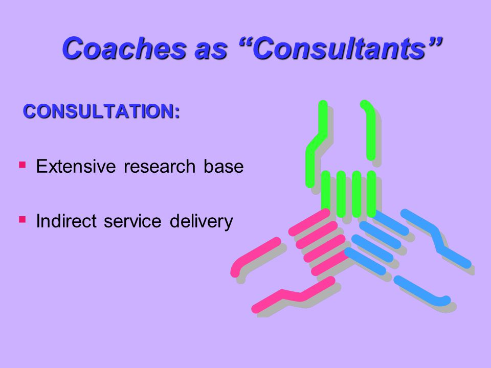 Coaches as Consultants