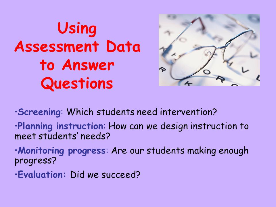 Using Assessment Data to Answer Questions
