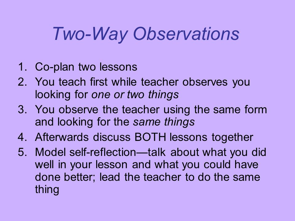 Two-Way Observations Co-plan two lessons