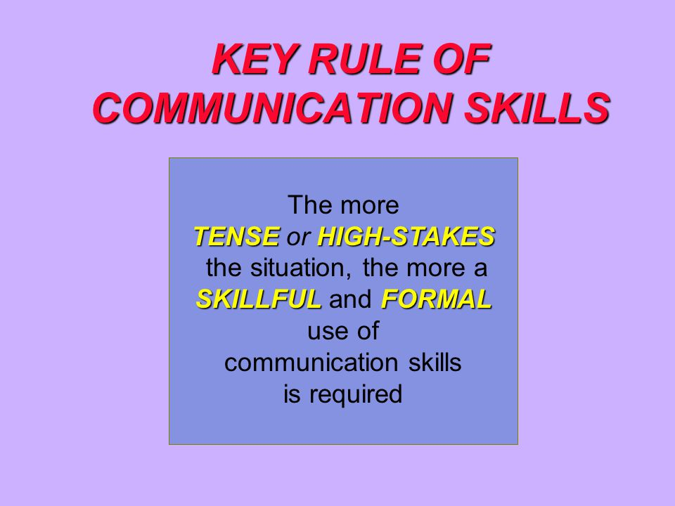 KEY RULE OF COMMUNICATION SKILLS
