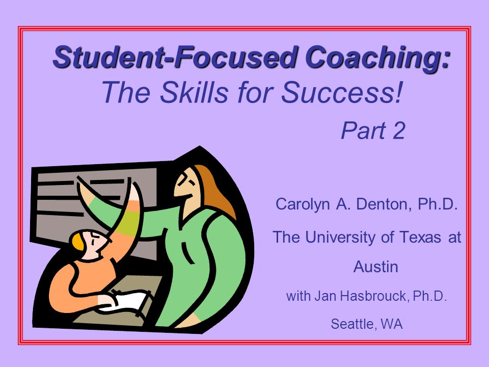 Student-Focused Coaching: The Skills for Success! Part 2