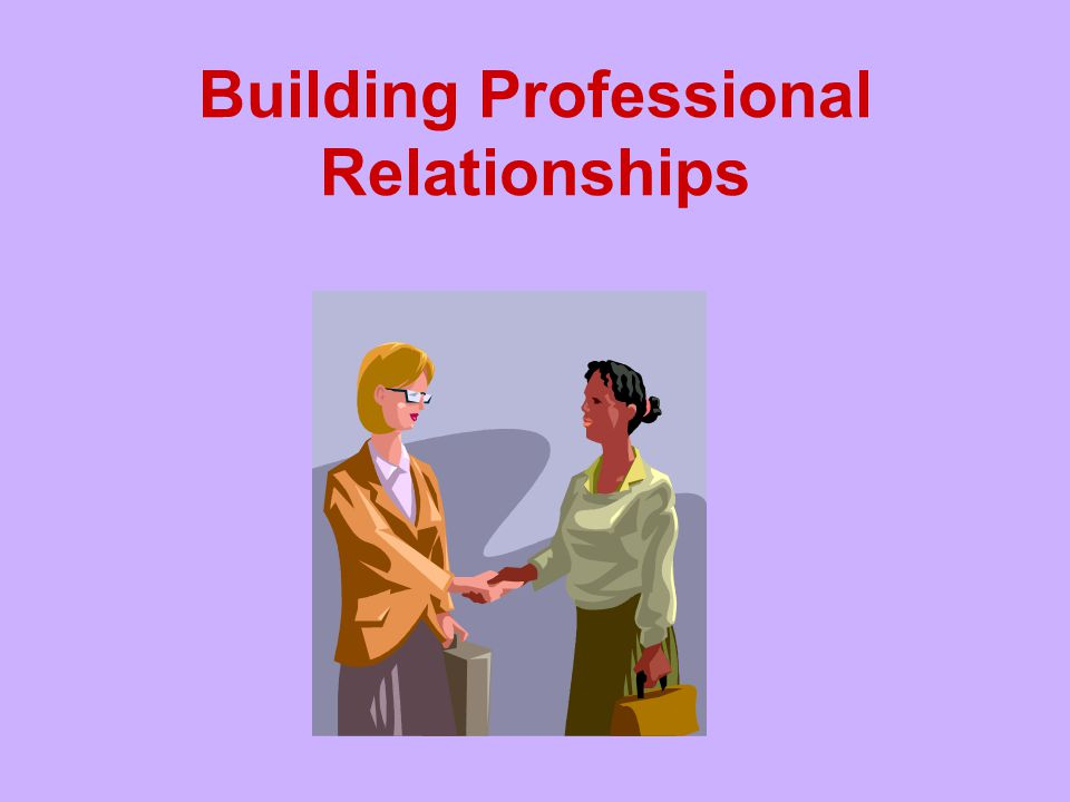 Building Professional Relationships