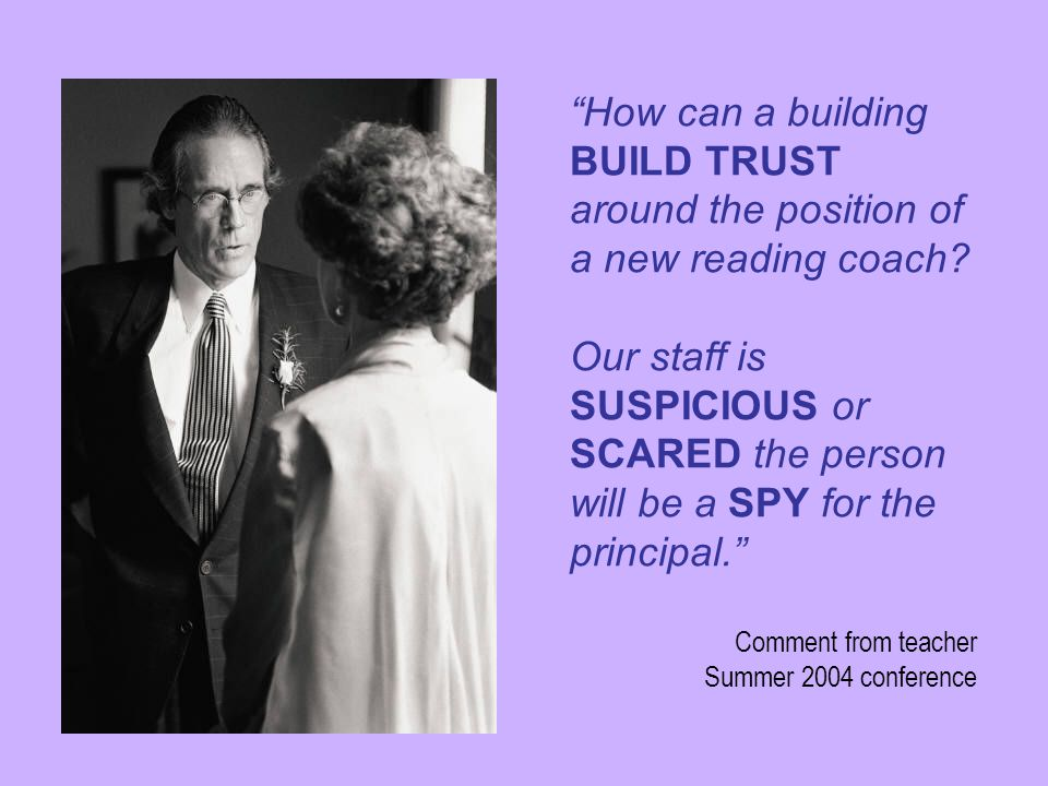 How can a building BUILD TRUST around the position of a new reading coach