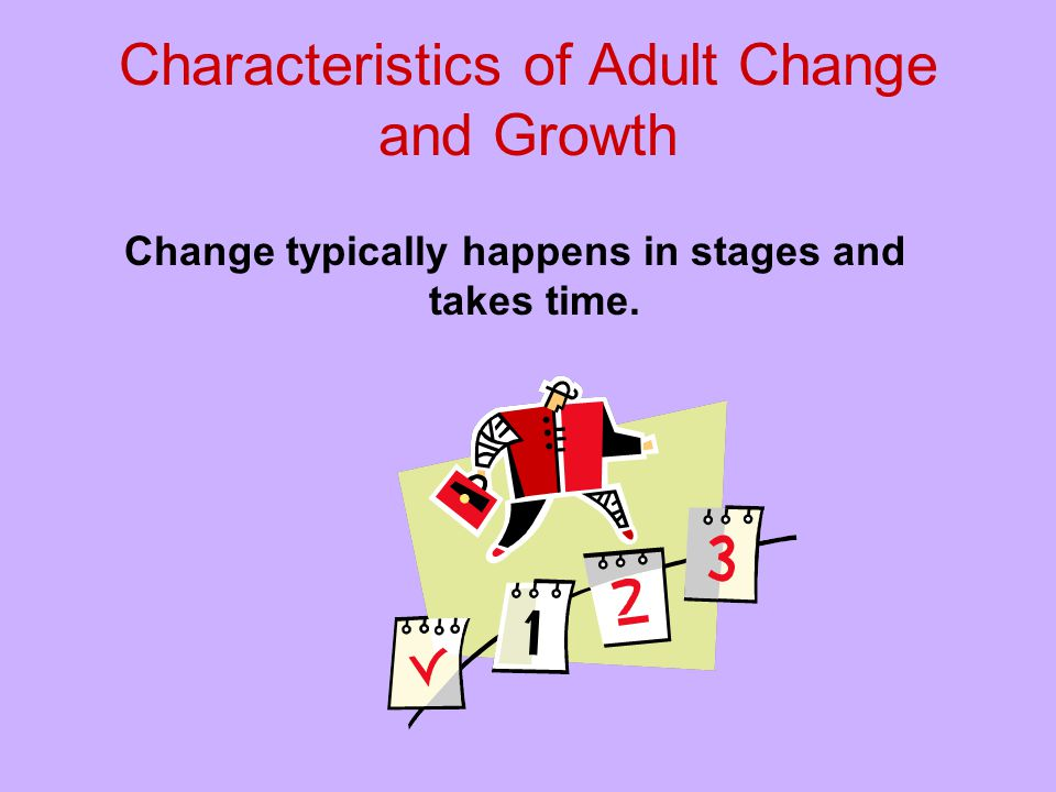 Characteristics of Adult Change and Growth