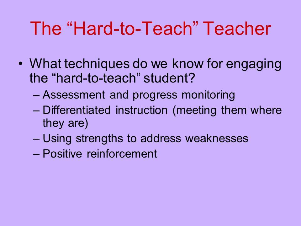 The Hard-to-Teach Teacher