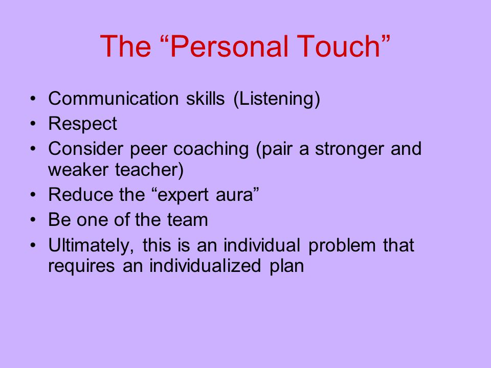 The Personal Touch Communication skills (Listening) Respect