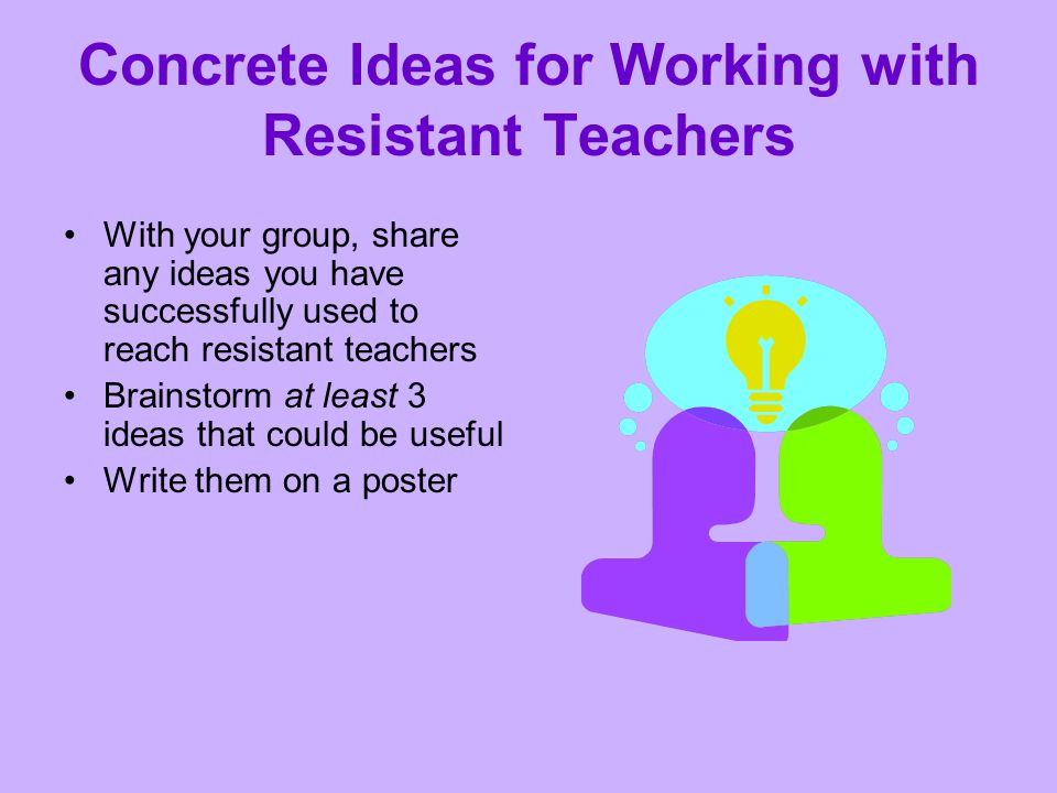 Concrete Ideas for Working with Resistant Teachers