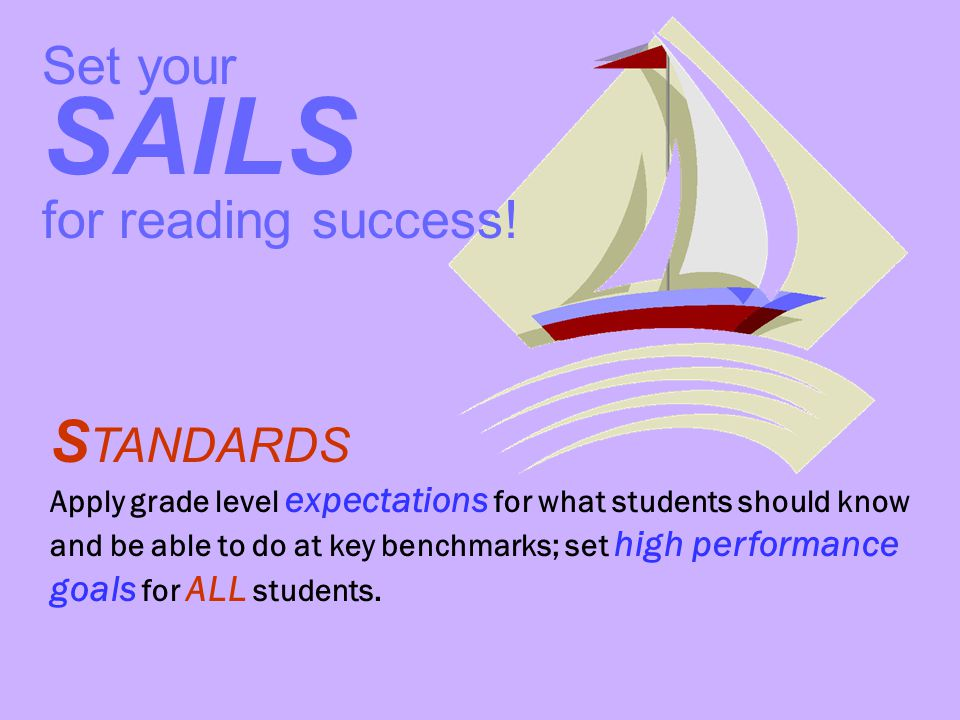 SAILS STANDARDS Set your for reading success!