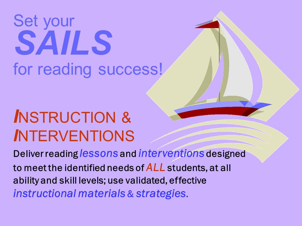 SAILS INSTRUCTION & INTERVENTIONS Set your for reading success!