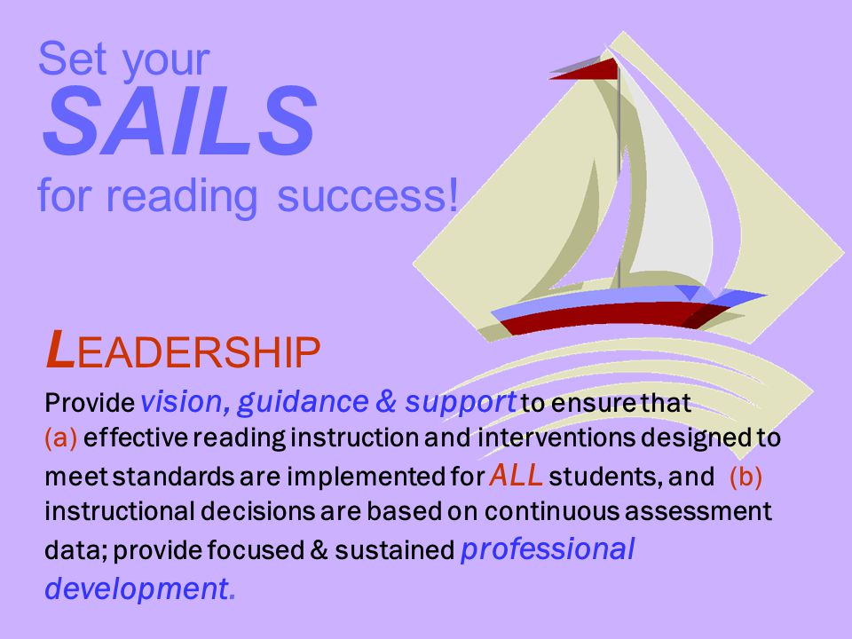 SAILS LEADERSHIP Set your for reading success!