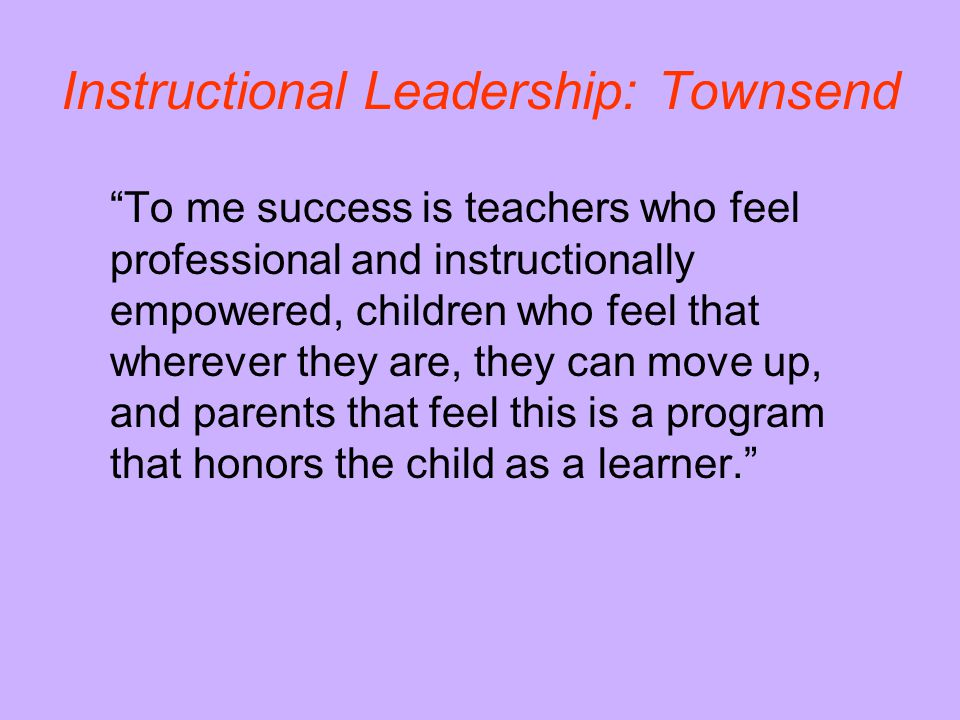 Instructional Leadership: Townsend