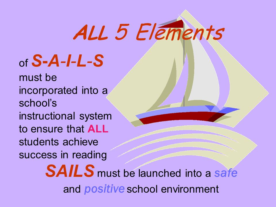 SAILS must be launched into a safe and positive school environment