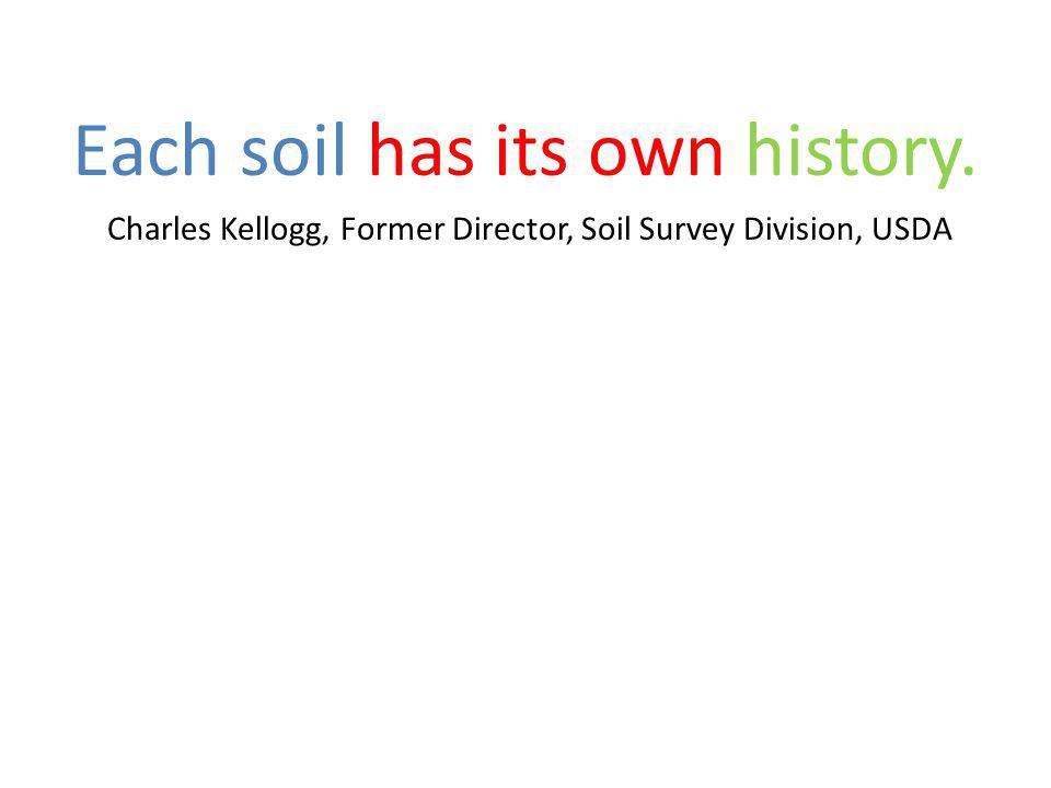 Each soil has its own history.