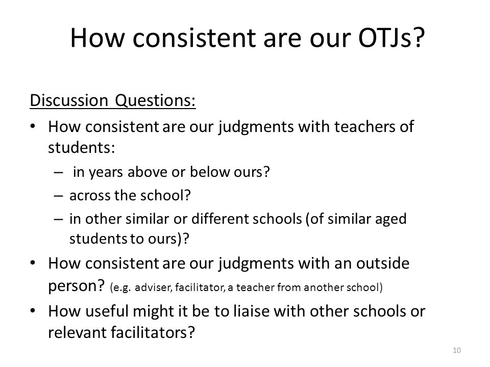 How consistent are our OTJs