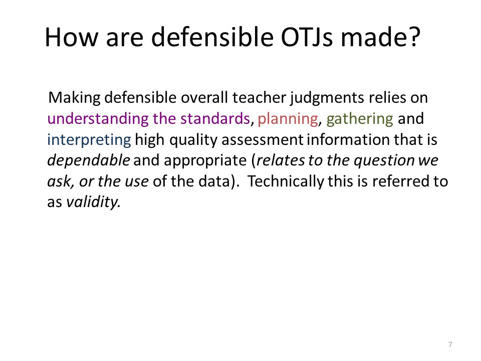 How are defensible OTJs made