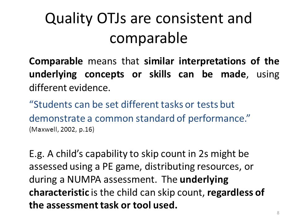 Quality OTJs are consistent and comparable