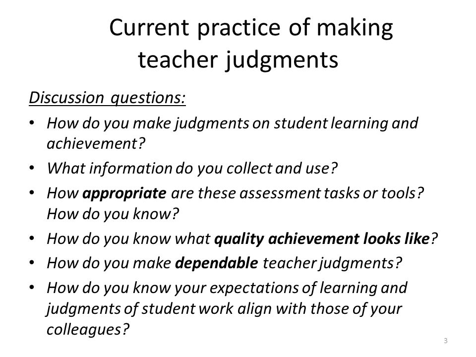 Current practice of making teacher judgments