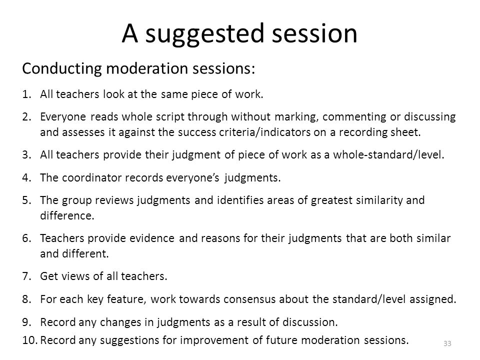 A suggested session Conducting moderation sessions: