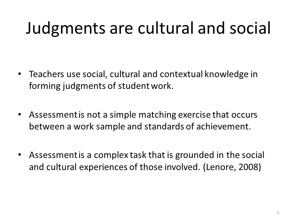 Judgments are cultural and social