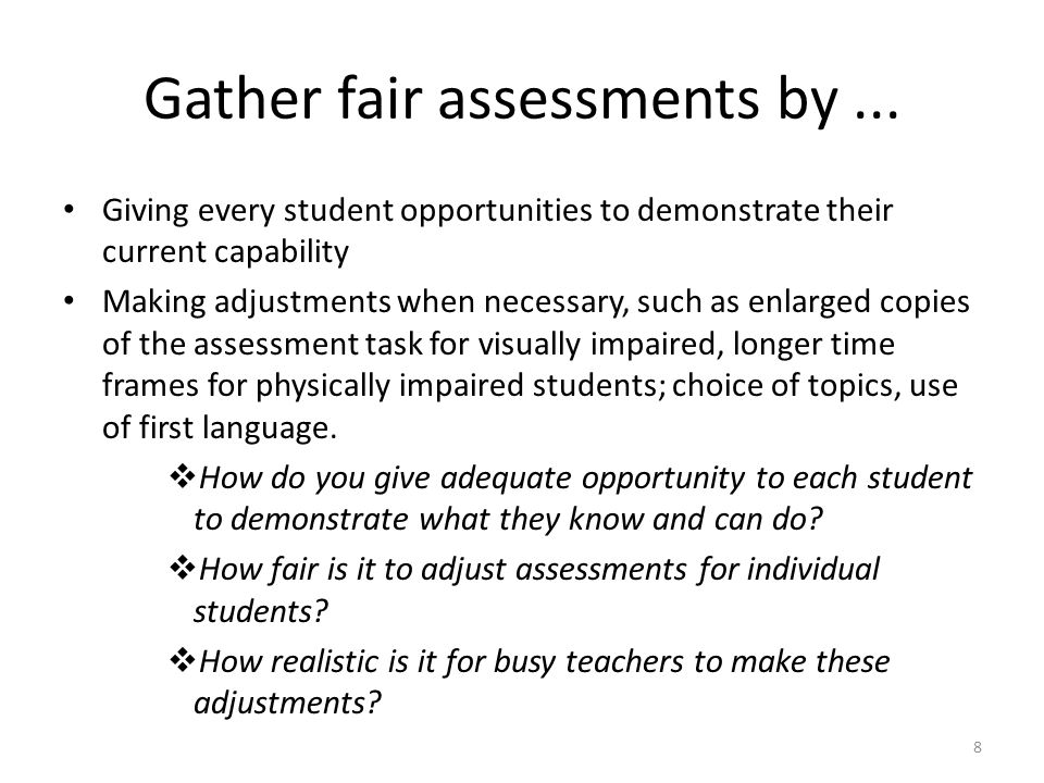 Gather fair assessments by ...