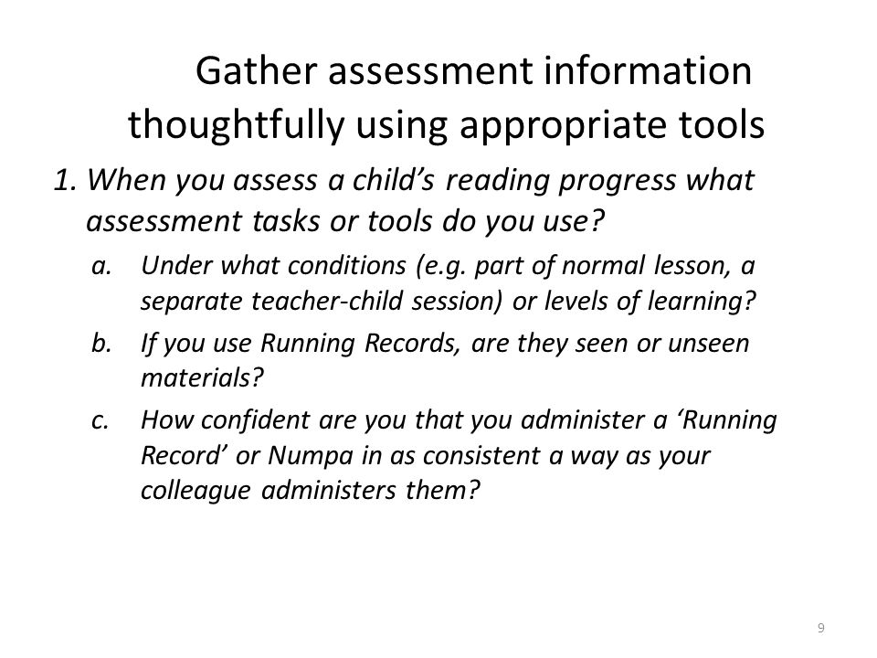 Gather assessment information thoughtfully using appropriate tools