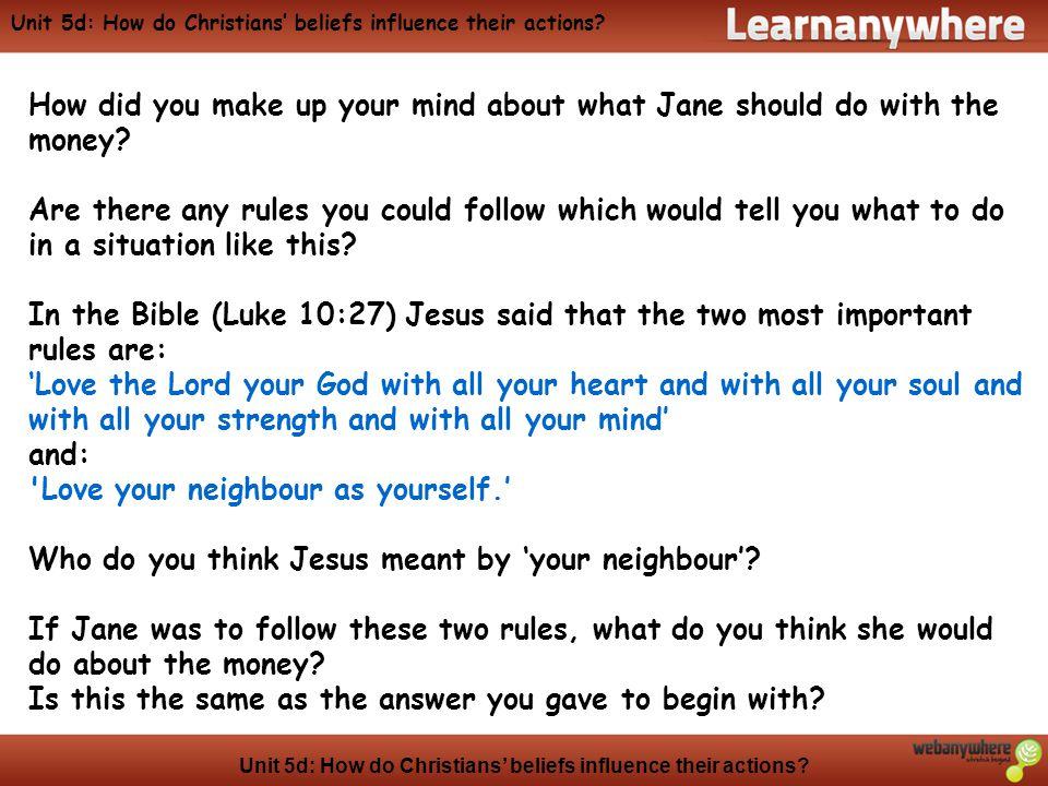 Unit 5d: How do Christians' beliefs influence their actions