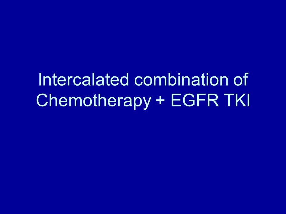 Intercalated combination of Chemotherapy + EGFR TKI